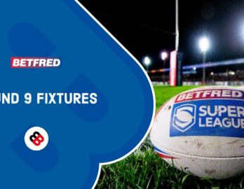 Betfred Super League round 9
